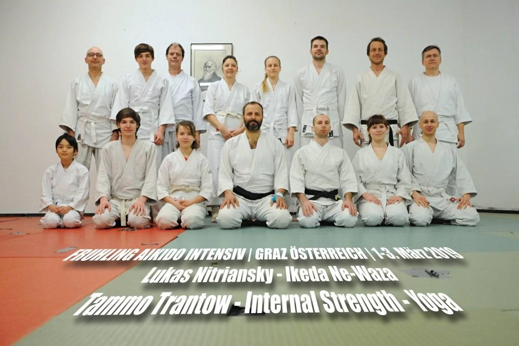 FRUHLING AIKIDO INTENSIV | GRAZ ÖSTERREICH | 1-3. März 2019  Lukas Nitriansky 4.Dan - Ikeda Ne-Waza Tammo Trantow 4.Dan - Internal Strength - Yoga